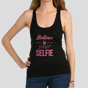Believe In Your Selfie Racerback Tank Top