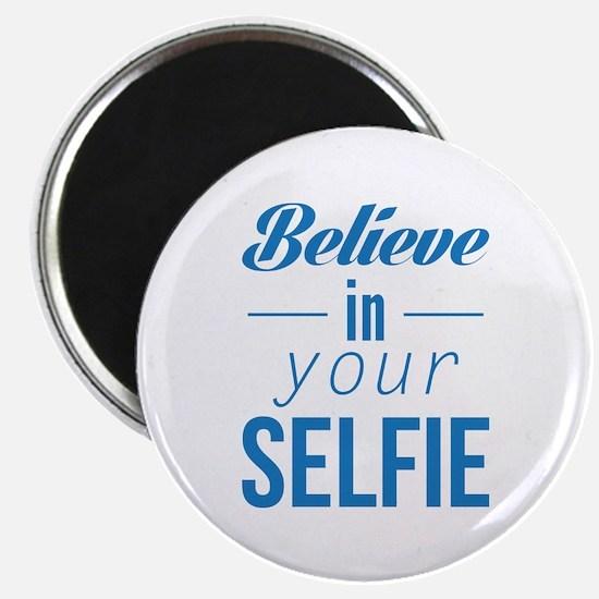 """Believe In Your Selfie 2.25"""" Magnet (10 pack)"""