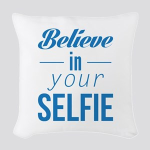 Believe In Your Selfie Woven Throw Pillow