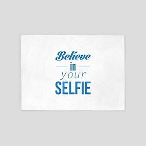Believe In Your Selfie 5'x7'Area Rug