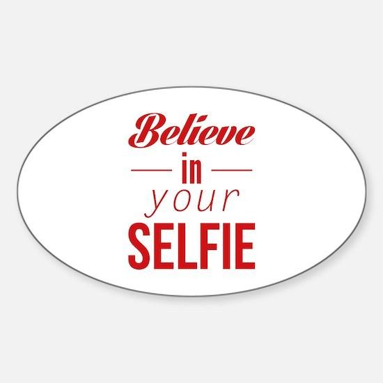 Believe In Your Selfie Sticker (Oval)