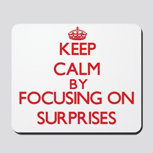Keep Calm by focusing on Surprises Mousepad