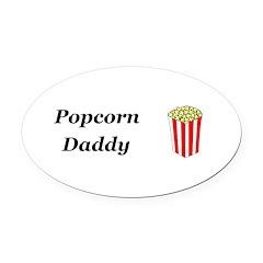 Popcorn Daddy Oval Car Magnet
