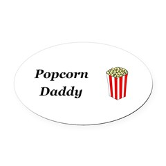 Popcorn Daddy Oval Car Magnet