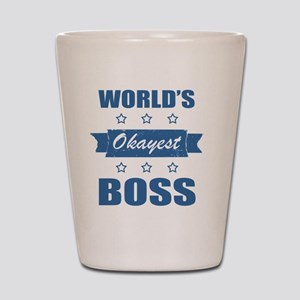 World's Okayest Boss Shot Glass