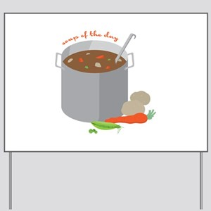 Soup Of Day Yard Sign