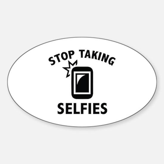 Stop Taking Selfies Sticker (Oval)