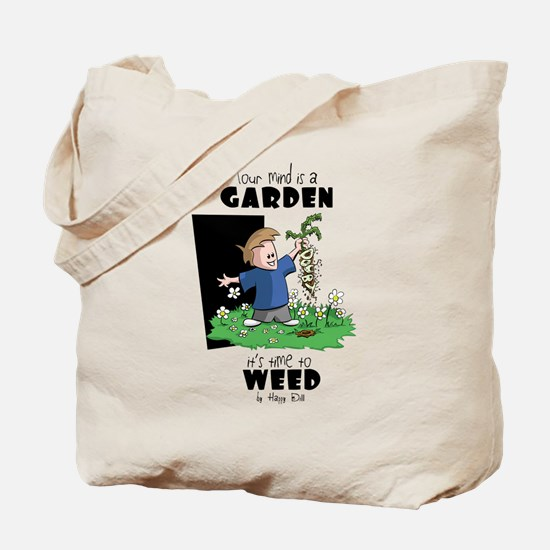 Weed your mind Tote Bag