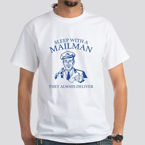 Sleep With A Mailman White T-Shirt