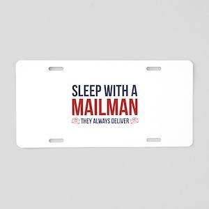 Sleep With A Mailman Aluminum License Plate