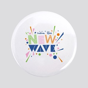 """Ridin the New Wave 3.5"""" Button"""