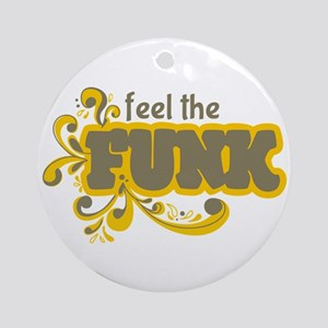 Feel the Funk Ornament (Round)