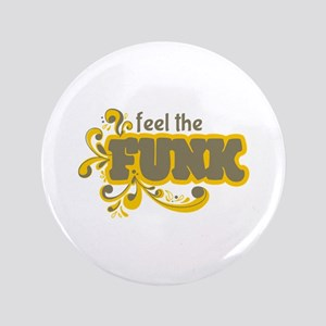 """Feel the Funk 3.5"""" Button"""