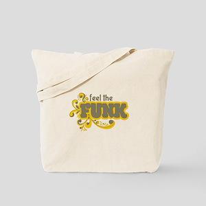 Feel the Funk Tote Bag
