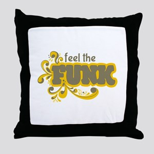 Feel the Funk Throw Pillow