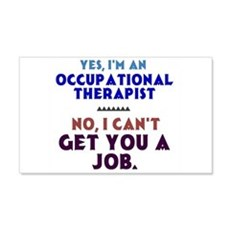 Yes I'm an OT, No I Can't Get You a Job Wall Decal