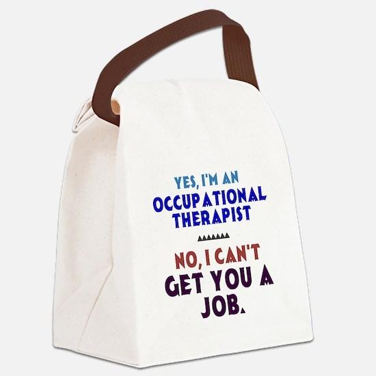 Yes I'm an OT, No I Can't Get You a Job Canvas Lun