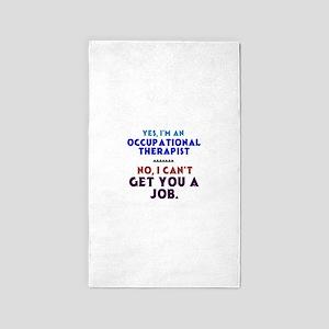 Yes I'm an OT, No I Can't Get You a Job Area Rug