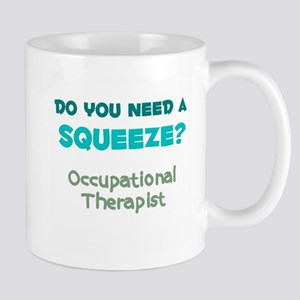 Do You Need a Squeeze? Occupational Therapist Mugs