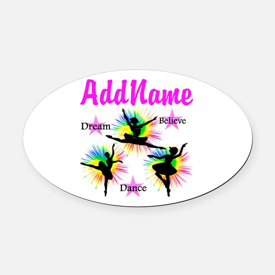 DANCER DREAMS Oval Car Magnet