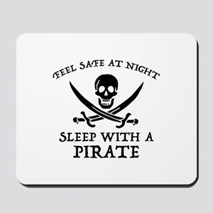Sleep With A Pirate Mousepad