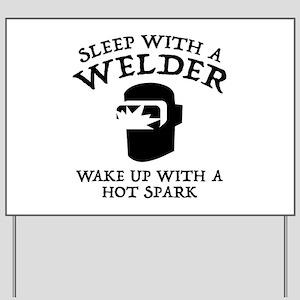 Sleep With A Welder Yard Sign