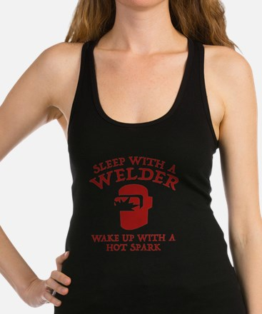 Sleep With A Welder Racerback Tank Top