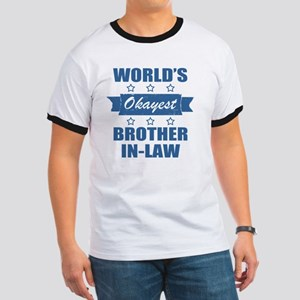 World's Okayest Brother-In-Law Ringer T