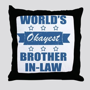 World's Okayest Brother-In-Law Throw Pillow