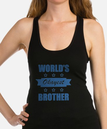 World's Okayest Brother Racerback Tank Top