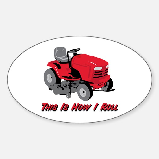 This Is How I Roll Mower Oval Decal