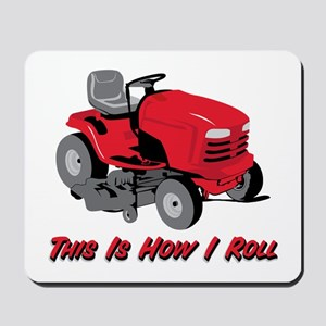 This Is How I Roll Mower Mousepad