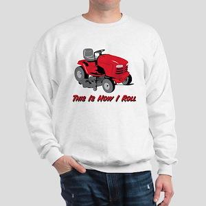 This Is How I Roll Mower Sweatshirt