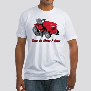 This Is How I Roll Mower Fitted T-Shirt
