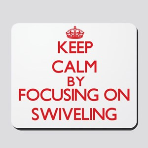 Keep Calm by focusing on Swiveling Mousepad