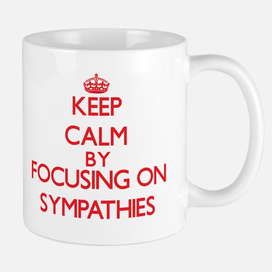 Keep Calm by focusing on Sympathies Mugs