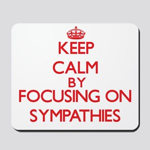 Keep Calm by focusing on Sympathies Mousepad