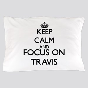 Keep calm and Focus on Travis Pillow Case