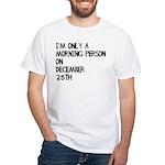 Christmas Morning Person White T-Shirt
