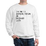Christmas Morning Person Sweatshirt