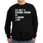Christmas Morning Person Sweatshirt (dark)
