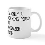 Christmas Morning Person Mug