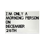 Christmas Morning Person Rectangle Magnet