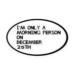 Christmas Morning Person Oval Car Magnet