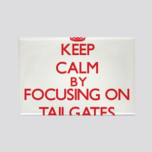 Keep Calm by focusing on Tailgates Magnets