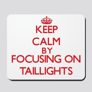 Keep Calm by focusing on Taillights Mousepad