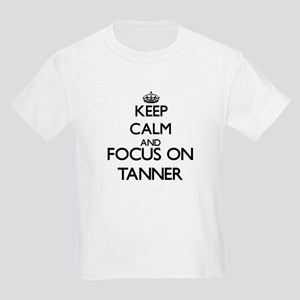 Keep calm and Focus on Tanner T-Shirt