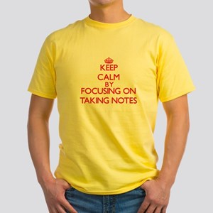 Keep Calm by focusing on Taking Notes T-Shirt