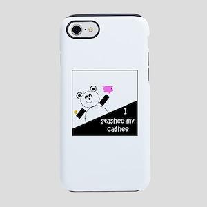 I Stashee My Ca$hee iPhone 7 Tough Case