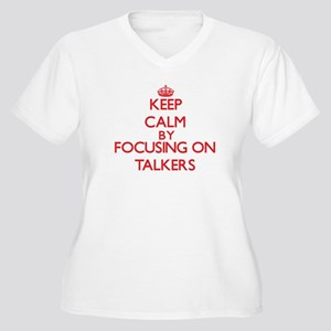 Keep Calm by focusing on Talkers Plus Size T-Shirt